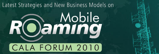 Mobile Roaming CALA FORUM 2010